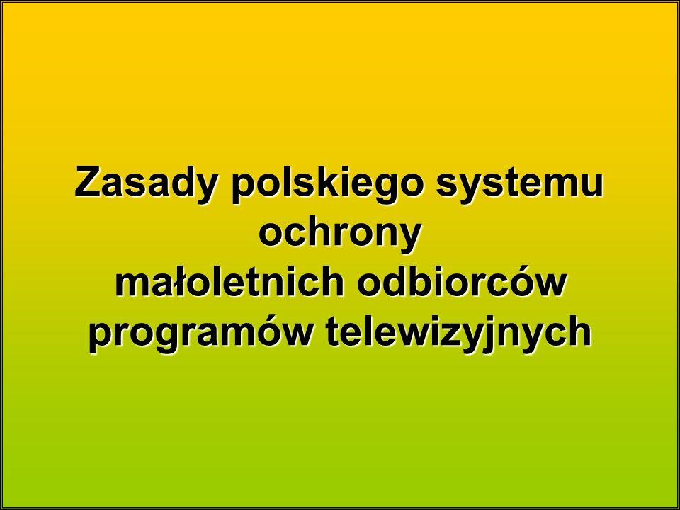 Zasady polskiego systemu ochrony małoletnich odbiorców programów telewizyjnych
