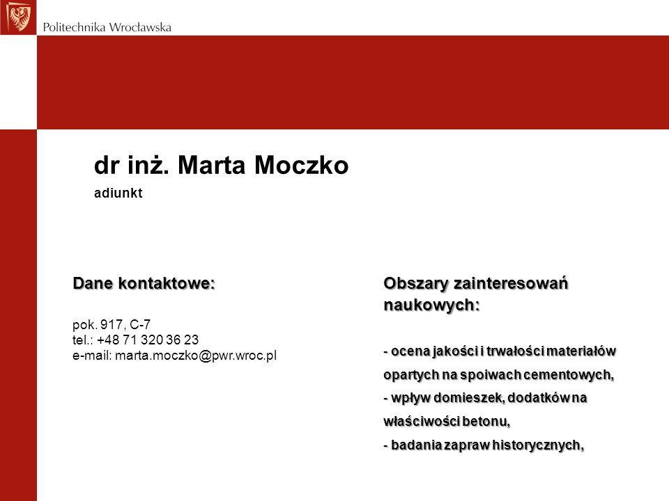 dr inż. Marta Moczko Dane kontaktowe: pok. 917, C-7 tel.: +48 71 320 36 23 e-mail: marta.moczko@pwr.wroc.pl adiunkt Obszary zainteresowań naukowych: -
