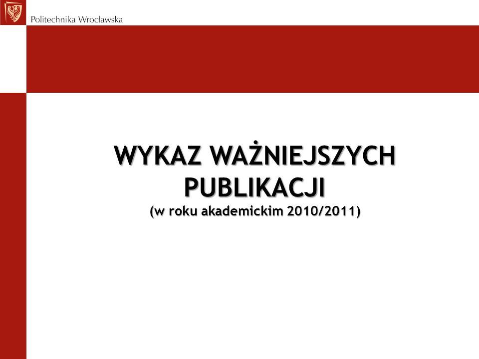 WYKAZ WAŻNIEJSZYCH PUBLIKACJI (w roku akademickim 2010/2011)
