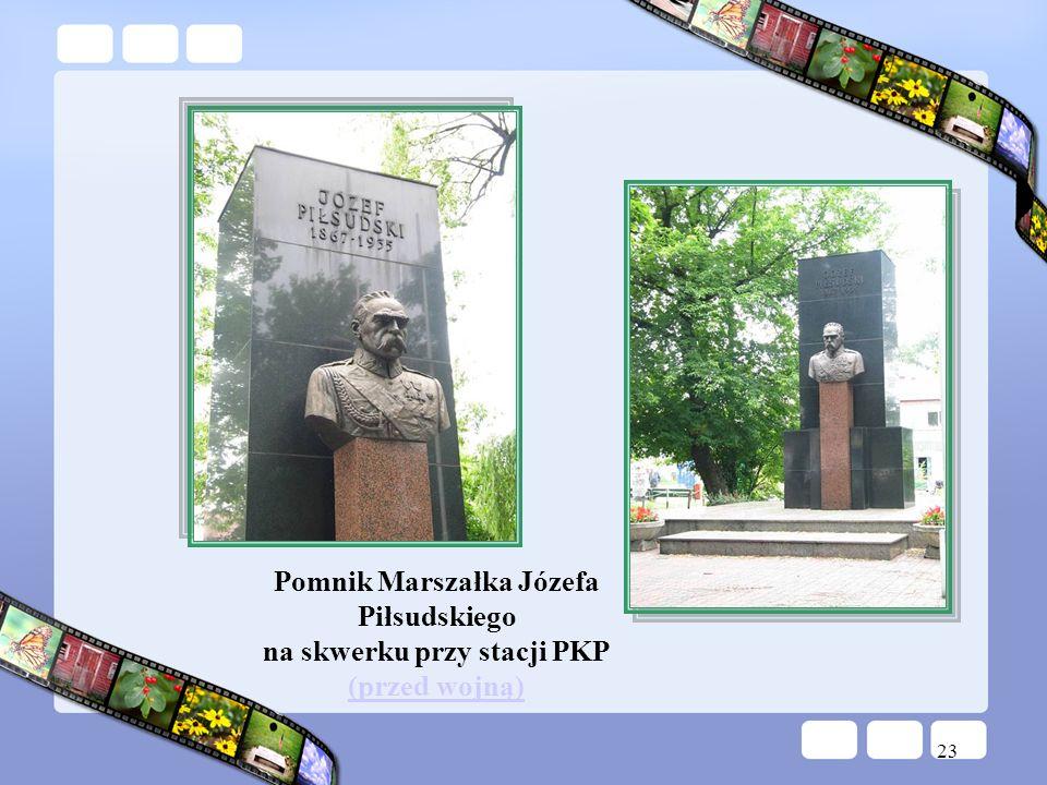 23 Pomnik Marszałka Józefa Piłsudskiego na skwerku przy stacji PKP (przed wojną)