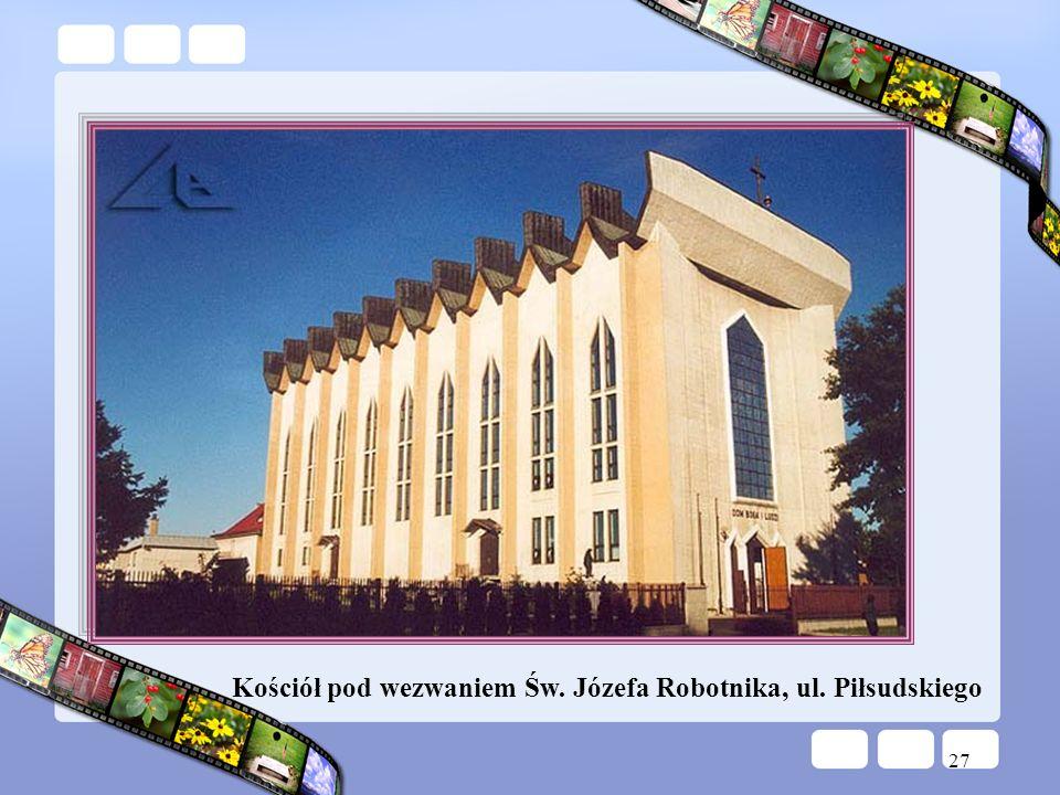 27 Kościół pod wezwaniem Św. Józefa Robotnika, ul. Piłsudskiego