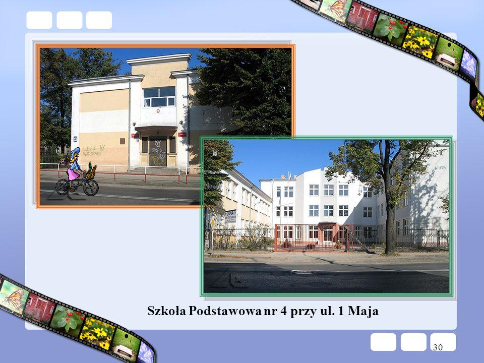 30 Szkoła Podstawowa nr 4 przy ul. 1 Maja