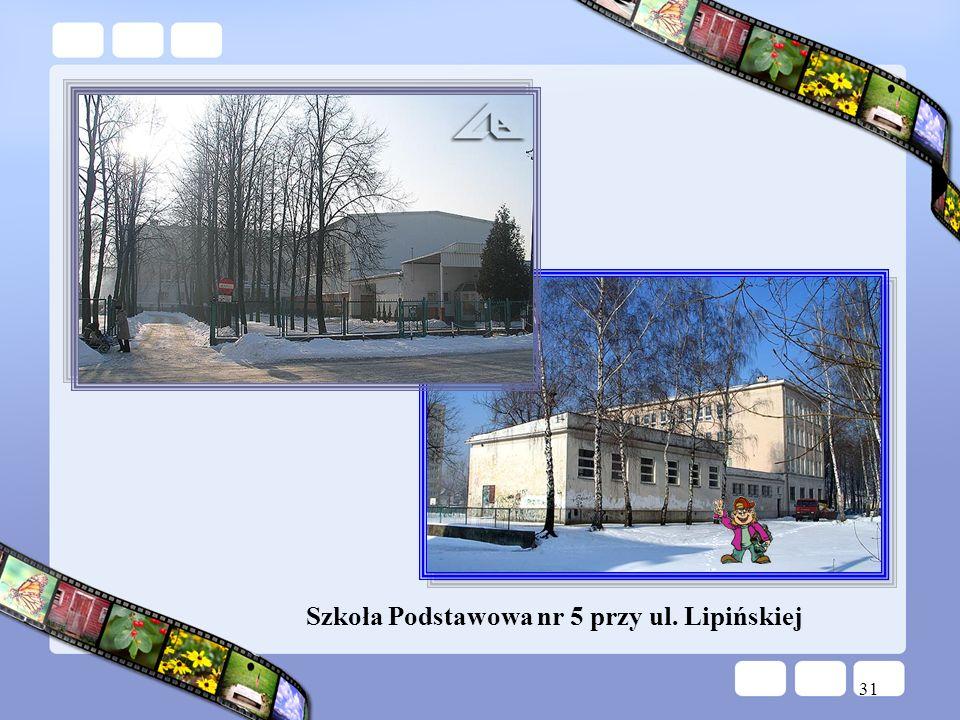 31 Szkoła Podstawowa nr 5 przy ul. Lipińskiej