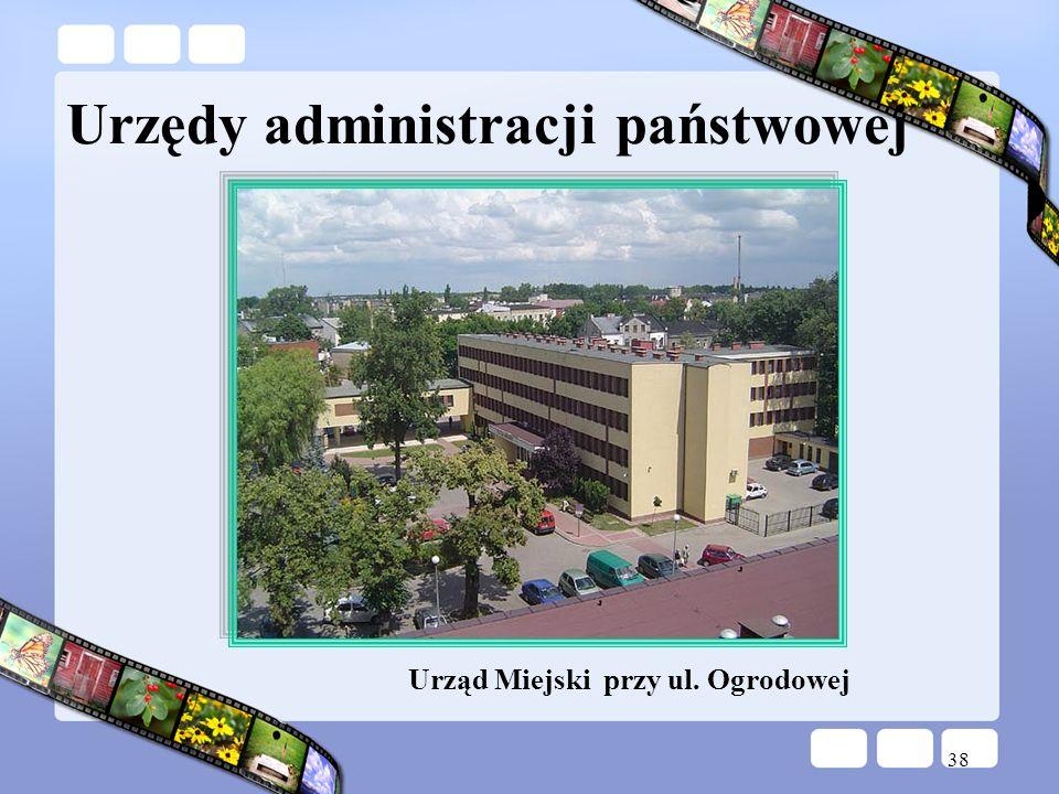 38 Urząd Miejski przy ul. Ogrodowej Urzędy administracji państwowej