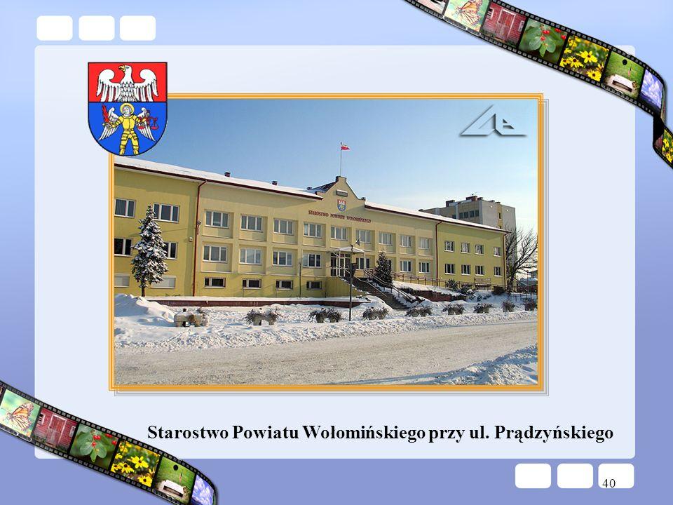 40 Starostwo Powiatu Wołomińskiego przy ul. Prądzyńskiego