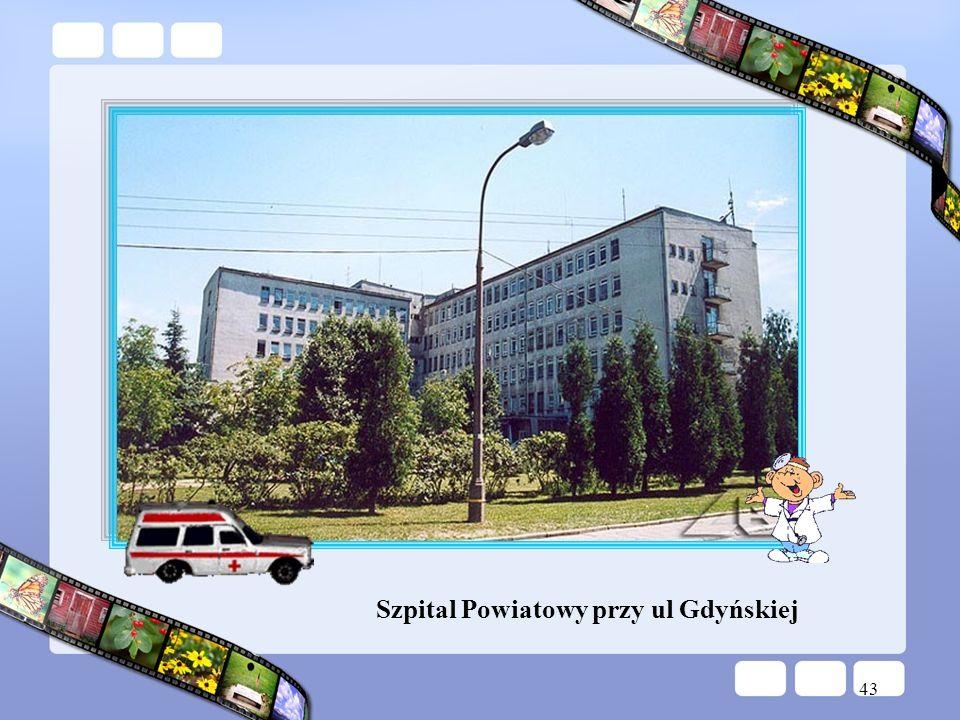 43 Szpital Powiatowy przy ul Gdyńskiej