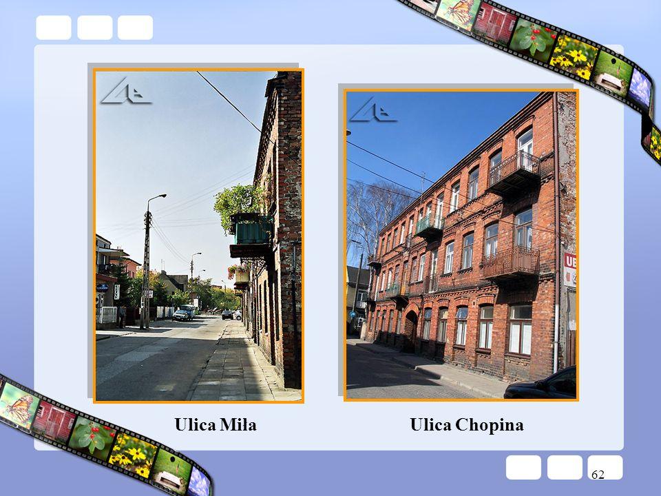 62 Ulica MiłaUlica Chopina