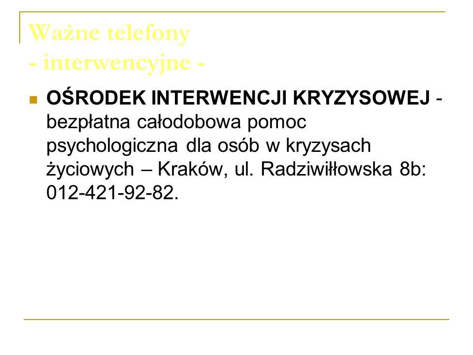 Ważne telefony - interwencyjne - OŚRODEK INTERWENCJI KRYZYSOWEJ - bezpłatna całodobowa pomoc psychologiczna dla osób w kryzysach życiowych – Kraków, u