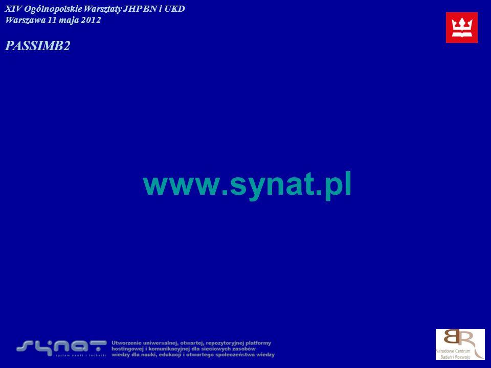 www.synat.pl XIV Ogólnopolskie Warsztaty JHP BN i UKD Warszawa 11 maja 2012 PASSIMB2