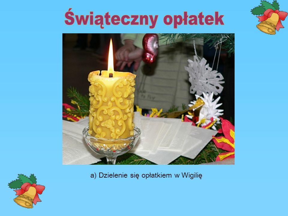 a)Zrywamy ją na święta Bożego Narodzenia i wieszamy w mieszkaniu.