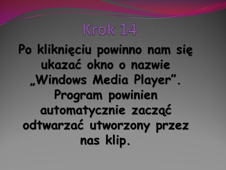 Po kliknięciu powinno nam się ukazać okno o nazwie Windows Media Player. Program powinien automatycznie zacząć odtwarzać utworzony przez nas klip.