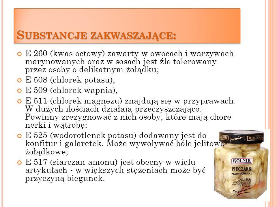 K ONSERWANTY : E 210 (kwas benzoesowy) zawarty w galaretkach, w sokach owocowych, w napojach bezalkoholowych, margarynie, piwie. U niektórych osób pod
