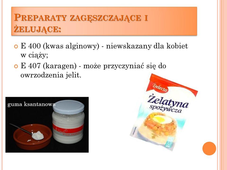 S UBSTANCJE ZAKWASZAJĄCE : S UBSTANCJE ZAKWASZAJĄCE : E 260 (kwas octowy) zawarty w owocach i warzywach marynowanych oraz w sosach jest źle tolerowany