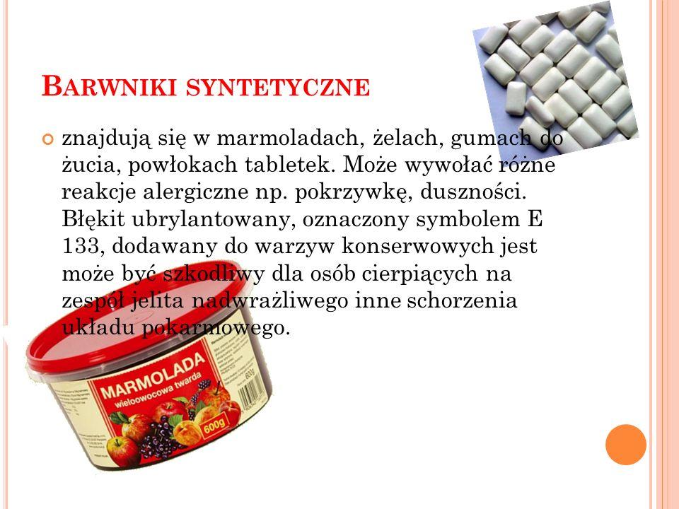 BARWNIKI I KONSERWANTY DODAWANE DO ŻYWNOŚCI SZKODLIWE DLA ZDROWIA. Substancje dodatkowe dodawane do żywności, m. in. barwniki i konserwanty, mogą prow