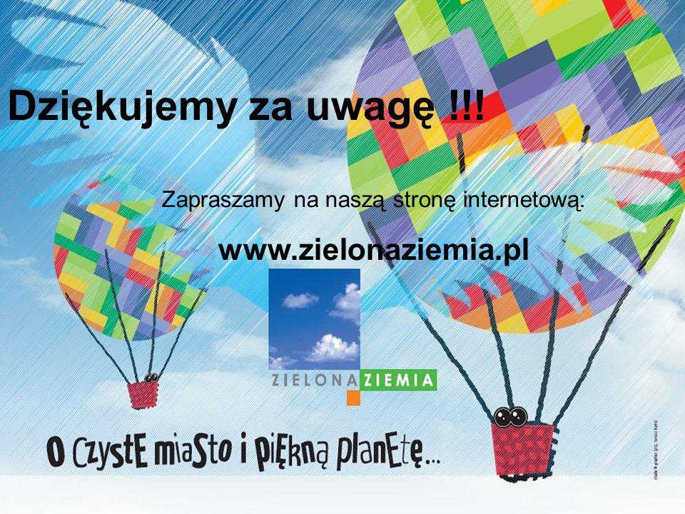 Dziękujemy za uwagę !!! Zapraszamy na naszą stronę internetową: www.zielonaziemia.pl