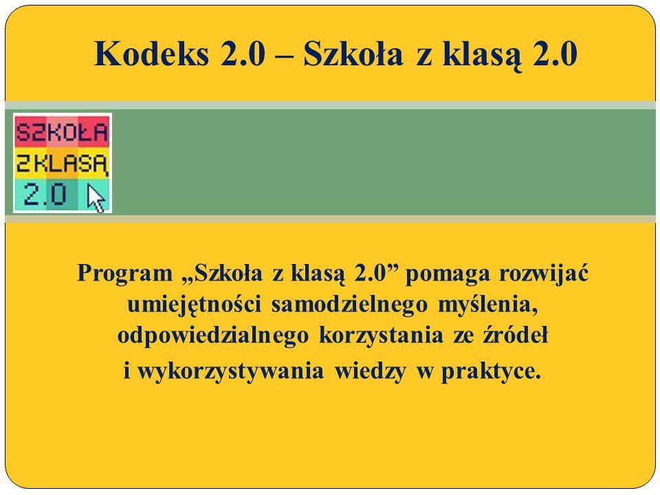 Program Szkoła z klasą 2.0 pomaga rozwijać umiejętności samodzielnego myślenia, odpowiedzialnego korzystania ze źródeł i wykorzystywania wiedzy w praktyce.
