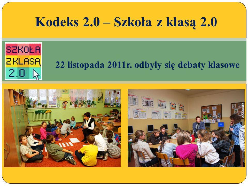 22 listopada 2011r. odbyły się debaty klasowe Kodeks 2.0 – Szkoła z klasą 2.0