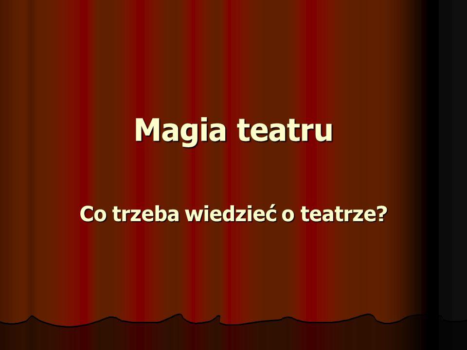 TEATR Budynek przystosowany do wystawiania sztuk przedstawienie/ sztuka aktorzy widownia/ publiczność reżyser dramat/ komedia/ tragedia