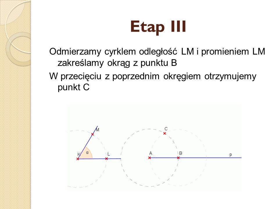 Etap II Tym samym promieniem zakreślamy okrąg z punktu A. W przecięciu z półprostą p otrzymujemy punkt B.