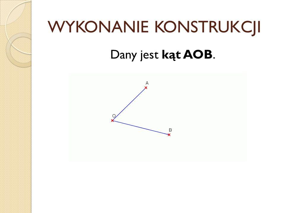 Opis konstrukcji etap1 Z punktu O dowolnym promieniem zakreślamy okrąg. W przecięciu tego okręgu z ramionami kąta AOB otrzymujemy punkty K i L. etapII