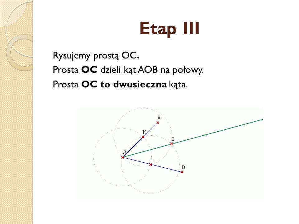 Etap II Z punktu K dowolnym promieniem (większym od 0,5 KL) zakreślamy okrąg. Z punktu L zakreślamy okrąg o takim samym promieniu. W przecięciu tych o