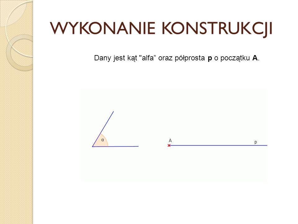 Opis konstrukcji etap1 Z wierzchołka K kąta