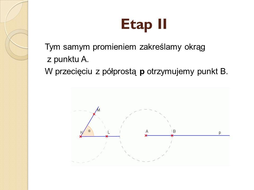 Etap I Z wierzchołka K kąta