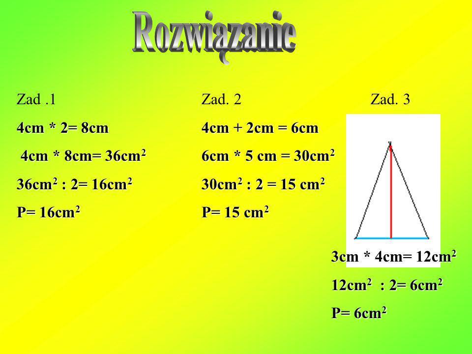 1. Oblicz pole rombu, którego jedna przekątna ma 4 cm, a druga jest od niej 2 razy większa. 2. Oblicz pole trapezu którego wymiary podstaw wynoszą: 4
