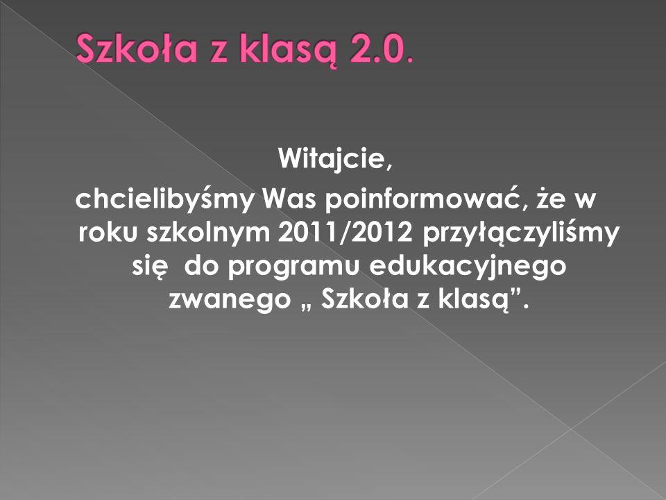 Witajcie, chcielibyśmy Was poinformować, że w roku szkolnym 2011/2012 przyłączyliśmy się do programu edukacyjnego zwanego Szkoła z klasą.