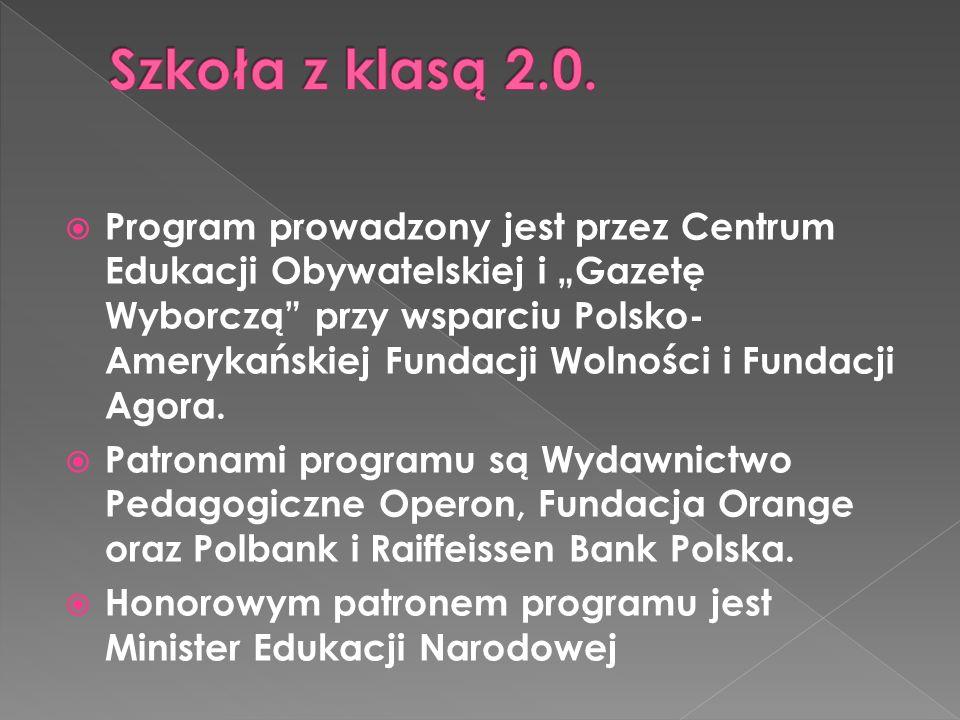 Program prowadzony jest przez Centrum Edukacji Obywatelskiej i Gazetę Wyborczą przy wsparciu Polsko- Amerykańskiej Fundacji Wolności i Fundacji Agora.