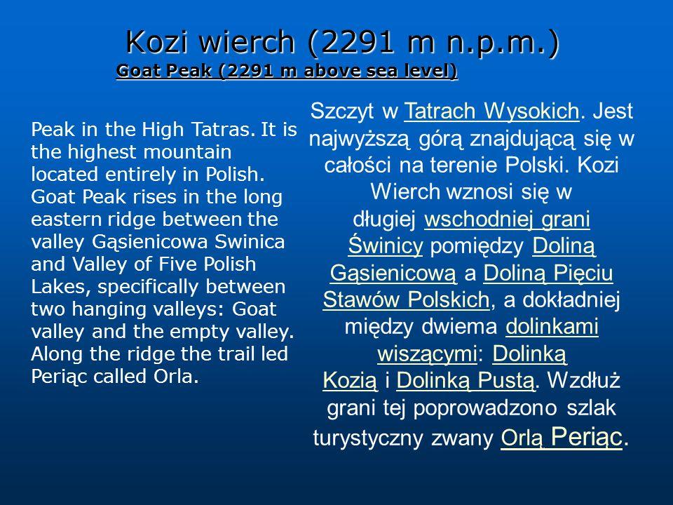 Kozi wierch (2291 m n.p.m.) Szczyt w Tatrach Wysokich. Jest najwyższą górą znajdującą się w całości na terenie Polski. Kozi Wierch wznosi się w długie