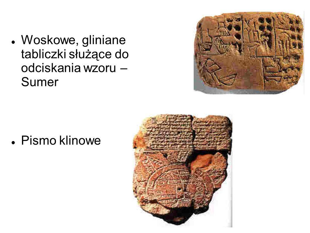 Woskowe, gliniane tabliczki służące do odciskania wzoru – Sumer Pismo klinowe