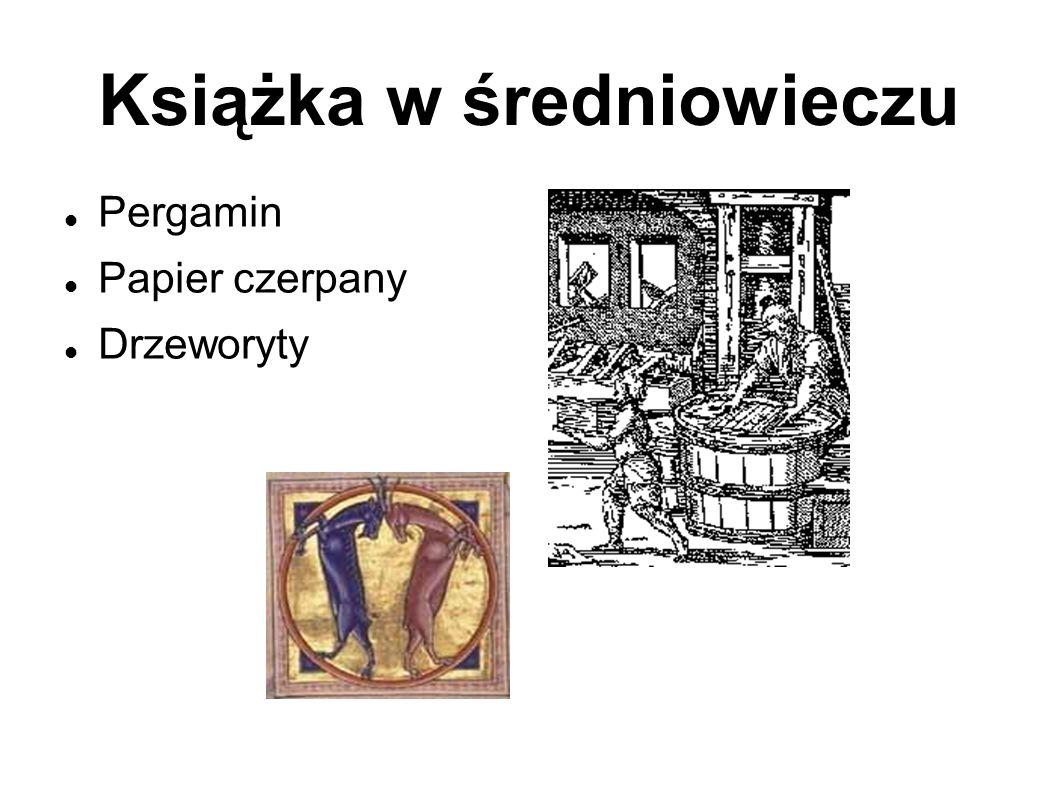 Książka w średniowieczu Pergamin Papier czerpany Drzeworyty