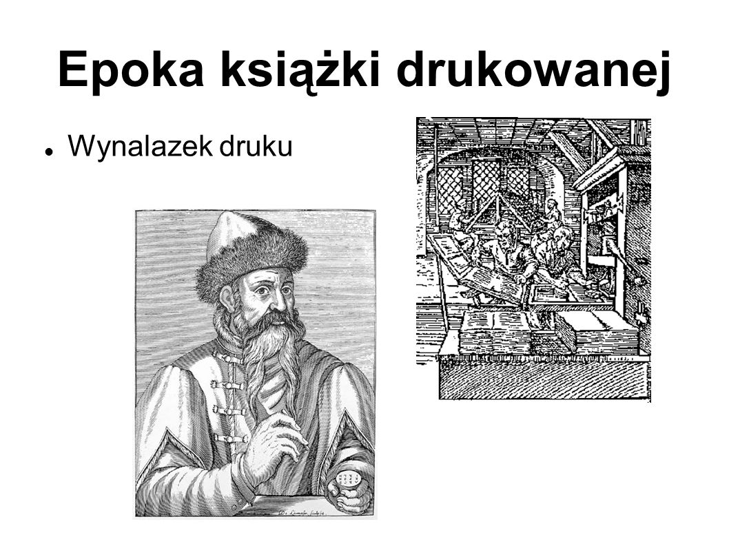 Epoka książki drukowanej Wynalazek druku