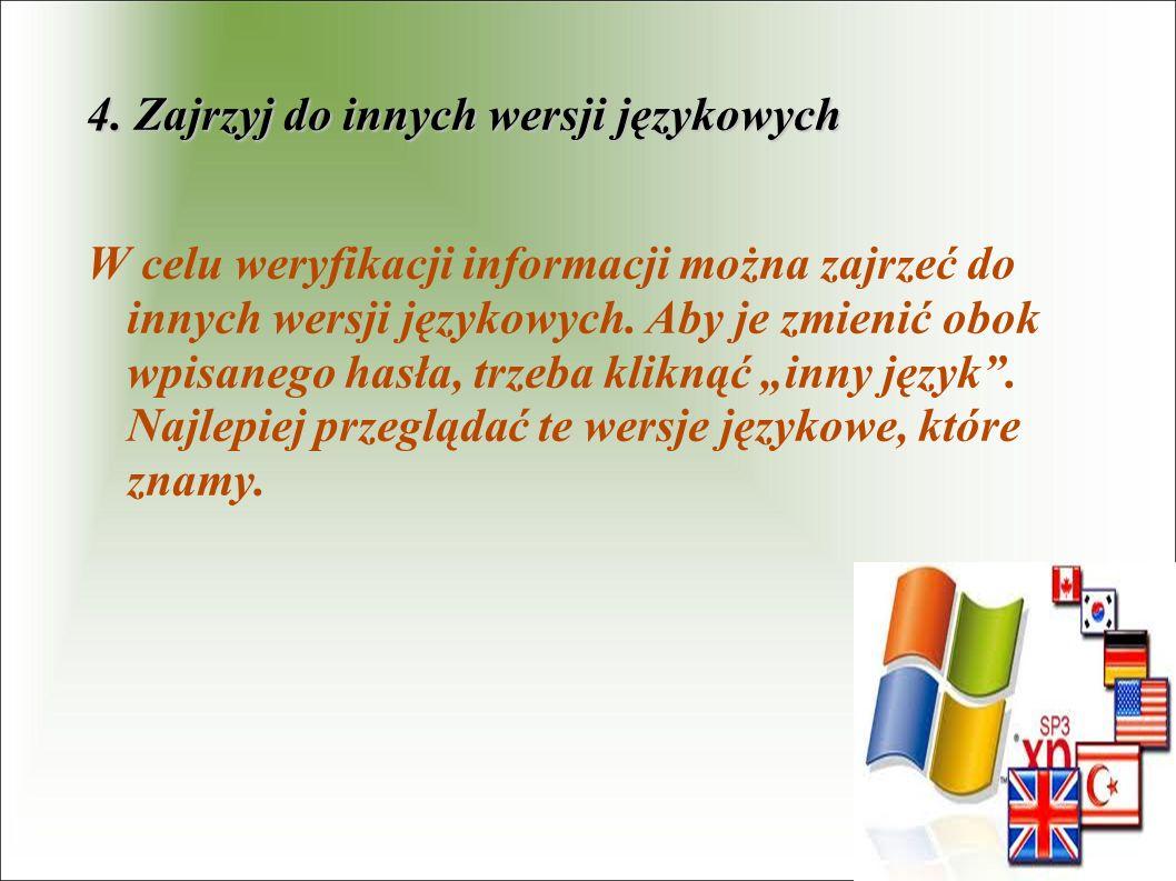 4. Zajrzyj do innych wersji językowych W celu weryfikacji informacji można zajrzeć do innych wersji językowych. Aby je zmienić obok wpisanego hasła, t