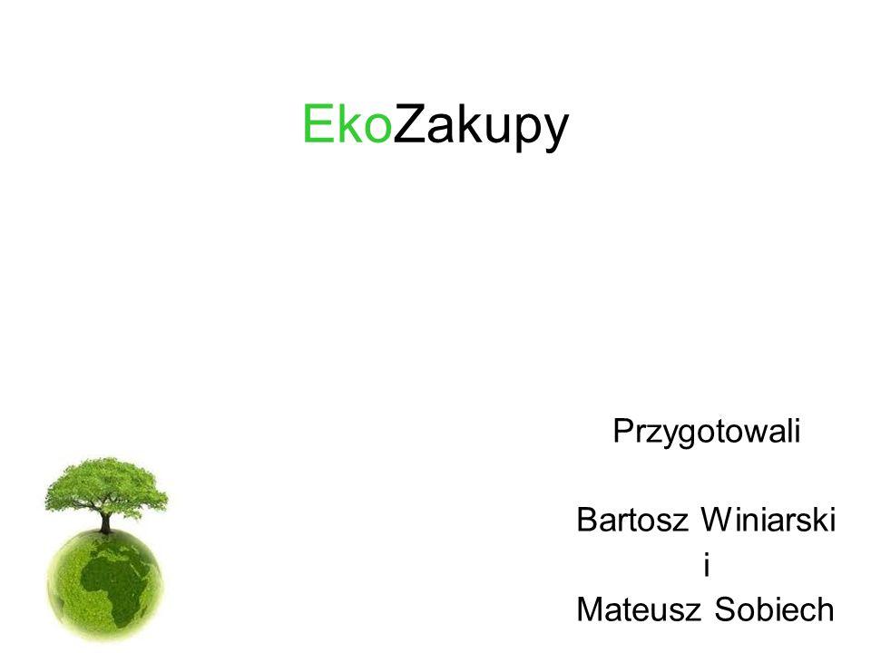 EkoZakupy Przygotowali Bartosz Winiarski i Mateusz Sobiech