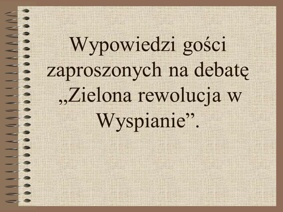 Wypowiedzi gości zaproszonych na debatę Zielona rewolucja w Wyspianie.