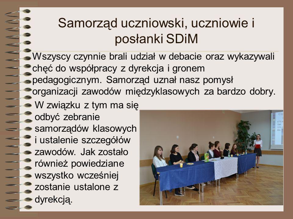 Samorząd uczniowski, uczniowie i posłanki SDiM Wszyscy czynnie brali udział w debacie oraz wykazywali chęć do współpracy z dyrekcja i gronem pedagogic