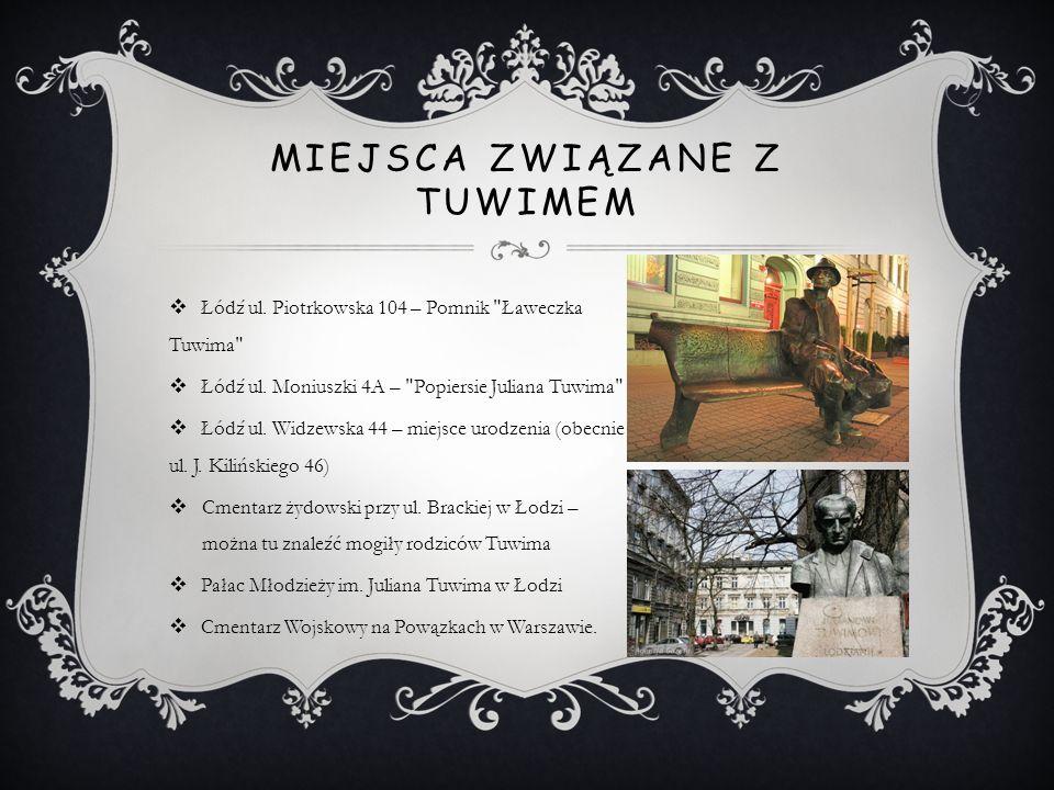 JULIAN TUWIM W MUZYCE Utwory Juliana Tuwima, od początku swojego istnienia, były bardzo chętnie wykorzystywane jako teksty piosenek.