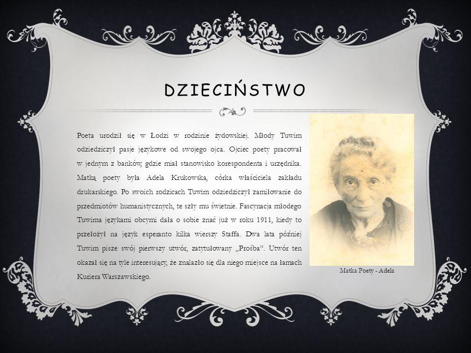 Poeta urodził się w Łodzi w rodzinie żydowskiej. Młody Tuwim odziedziczył pasje językowe od swojego ojca. Ojciec poety pracował w jednym z banków, gdz