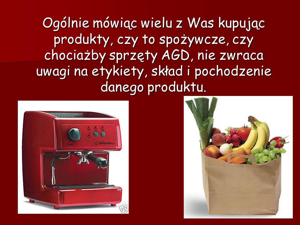 Ogólnie mówiąc wielu z Was kupując produkty, czy to spożywcze, czy chociażby sprzęty AGD, nie zwraca uwagi na etykiety, skład i pochodzenie danego pro