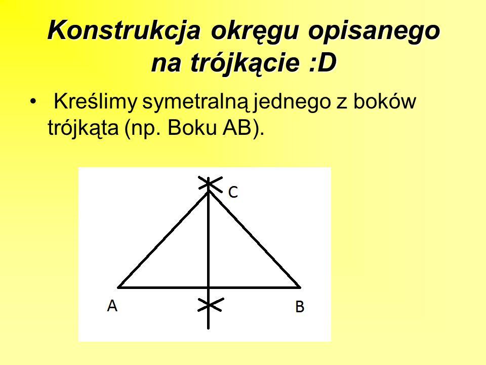 Kreślimy symetralną drugiego boku trójkąta np.boku BC.