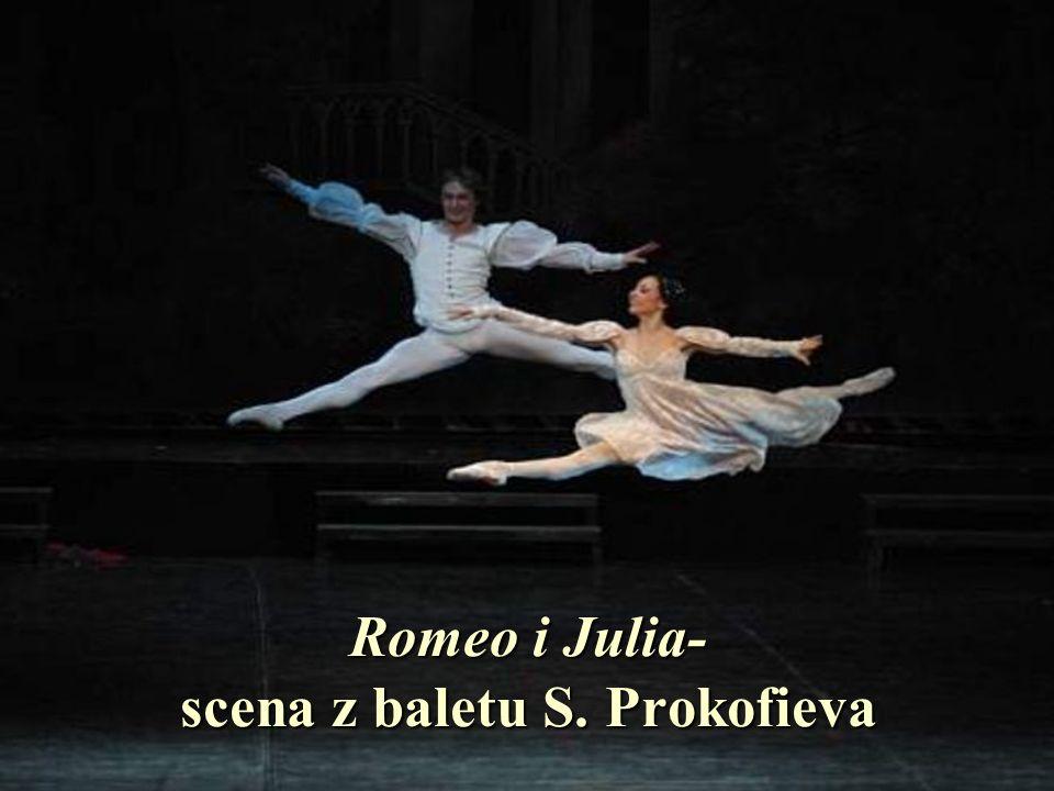 Romeo i Julia- scena z baletu S. Prokofieva