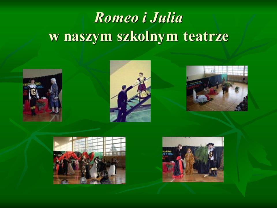 Romeo i Julia w naszym szkolnym teatrze