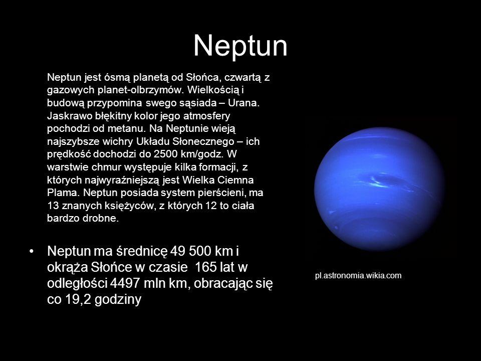 Neptun Neptun jest ósmą planetą od Słońca, czwartą z gazowych planet-olbrzymów. Wielkością i budową przypomina swego sąsiada – Urana. Jaskrawo błękitn