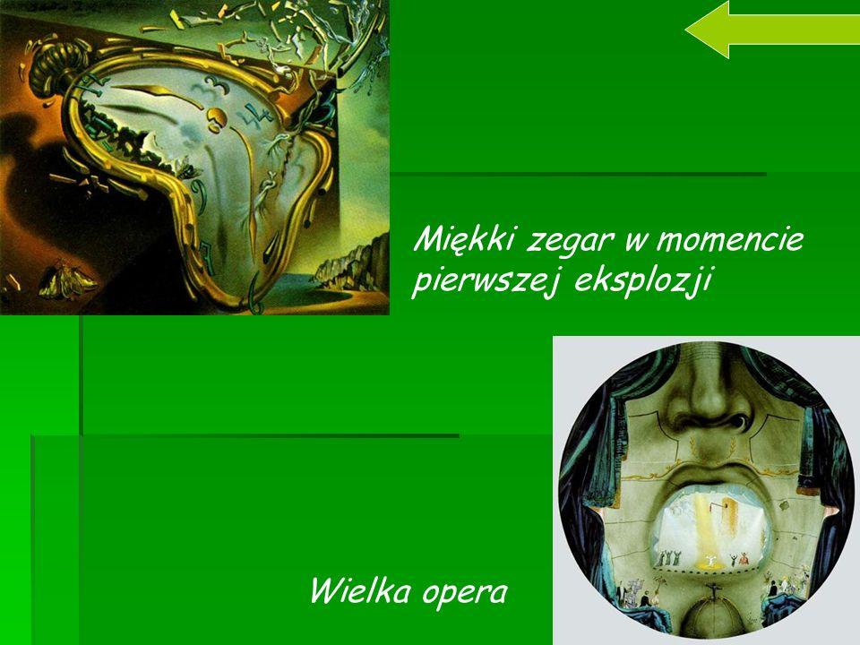 Miękki zegar w momencie pierwszej eksplozji Wielka opera