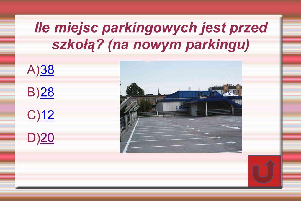 Ile miejsc parkingowych jest przed szkołą? (na nowym parkingu) A) 38 38 B) 28 28 C) 12 12 D) 20 20
