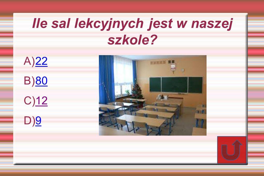 Ile sal lekcyjnych jest w naszej szkole? A) 22 22 B) 80 80 C) 12 12 D) 9 9