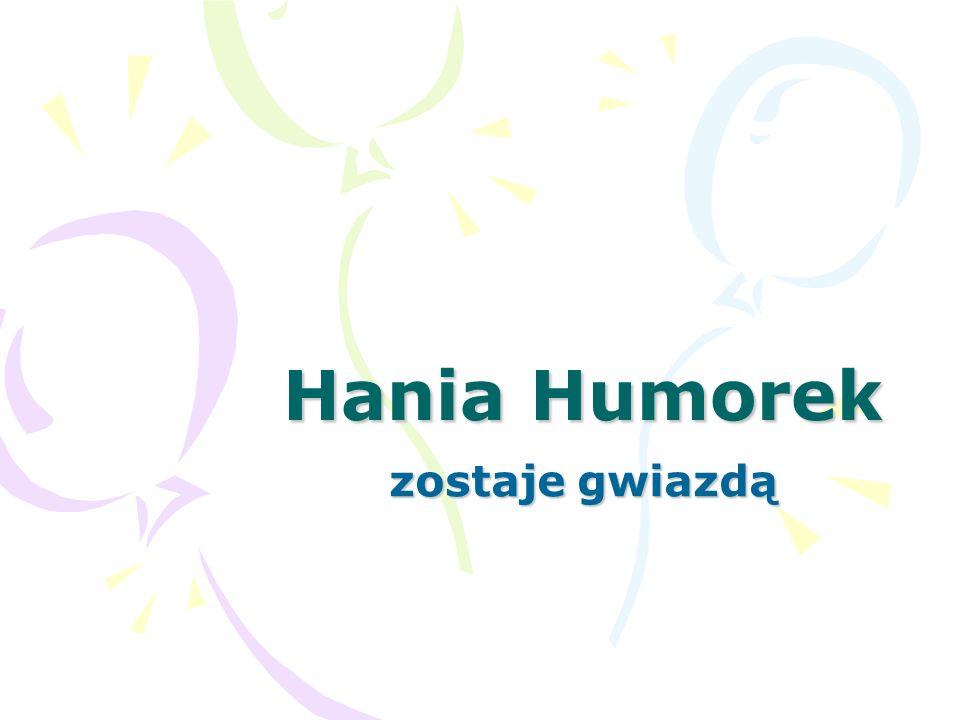 O Hani Hania jest inteligentna i ciekawa życia.