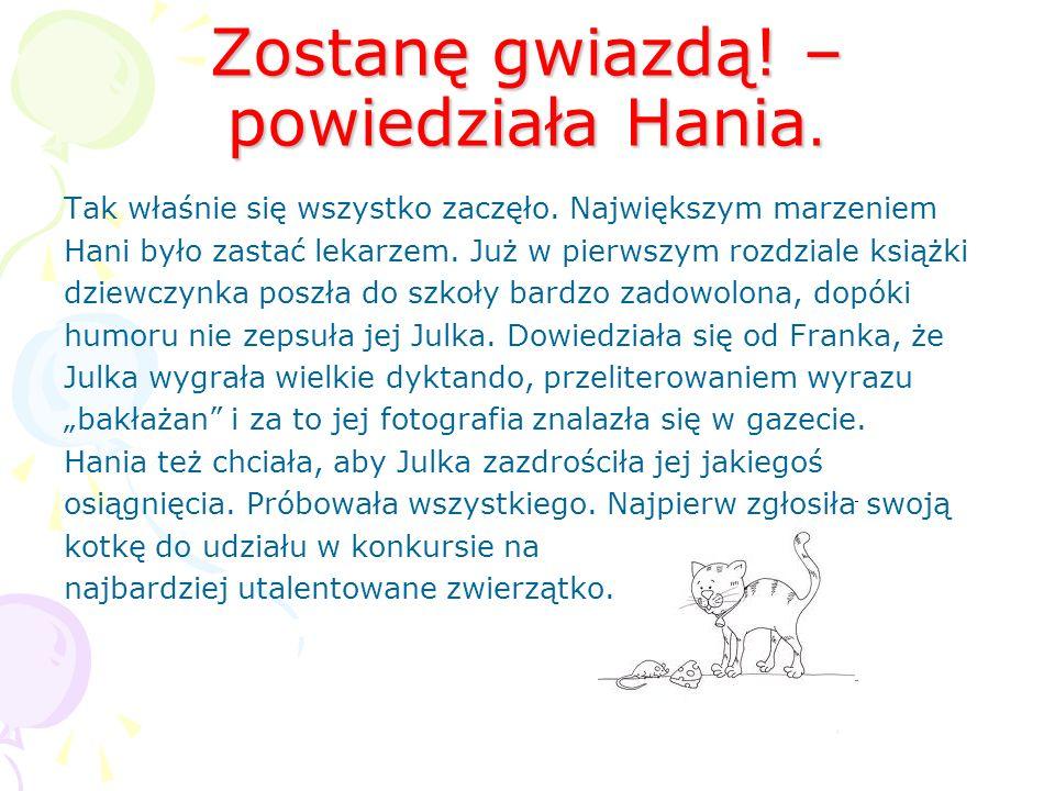 Galeria gwiazd rodziny Humorków Galeria Gwiazd Rodziny Humorków to ważne dla Hani rzeczy i wydarzenia przypięte magnesem na lodówce.
